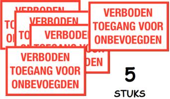 Set van 5 stuks; Verboden toegang voor onbevoegden; Sticker. 250 x 400 mm